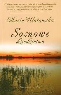 Chomikuj, ebook online Sosnowe dziedzictwo. Maria Ulatowska