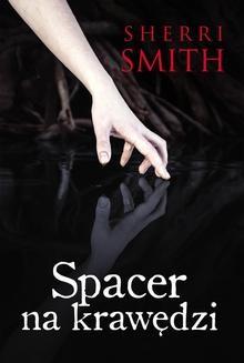 Chomikuj, ebook online Spacer na krawędzi. Sherri Smith