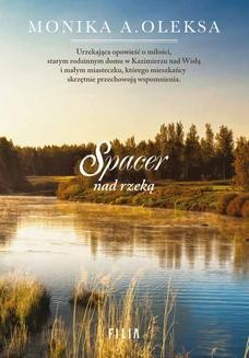 Chomikuj, ebook online Spacer nad rzeką. Monika A. Oleksa