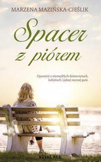 Chomikuj, ebook online Spacer z piórem. Marzena Mazińska-Cieślik