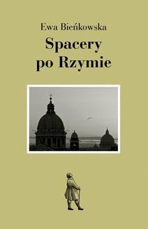 Chomikuj, ebook online Spacery po Rzymie. Ewa Bieńkowska