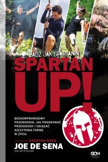 Chomikuj, ebook online Spartan Up! Bądź jak Spartanin. Joe De Sena