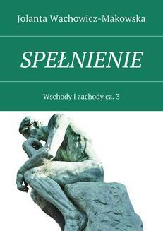 Chomikuj, ebook online Spełnienie. Jolanta Wachowicz-Makowska