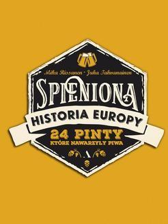 Chomikuj, ebook online Spieniona historia Europy. 24 pinty, które nawarzyły piwa. Mika Rissanen