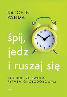 Chomikuj, ebook online Śpij, jedz i ruszaj się zgodnie ze swoim rytmem okołodobowym. Satchin Panda