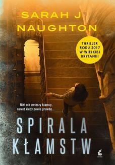 Chomikuj, ebook online Spirala kłamstw. Sarah J Naughton