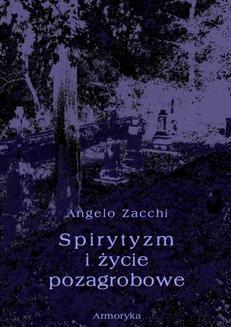 Chomikuj, ebook online Spirytyzm i życie pozagrobowe. Angelo Zacchi