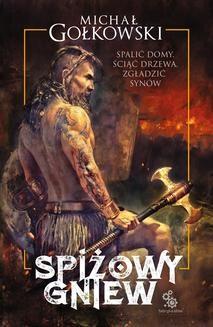 Chomikuj, ebook online Spiżowy gniew. Michał Gołkowski