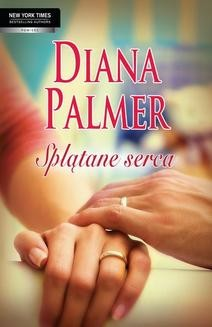 Chomikuj, ebook online Splątane serca. Diana Palmer