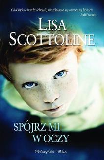 Chomikuj, ebook online Spójrz mi w oczy. Lisa Scottoline