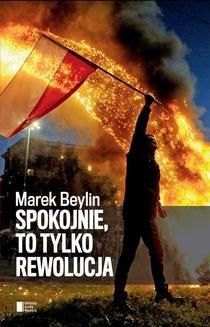 Chomikuj, ebook online Spokojnie, to tylko rewolucja. Marek Beylin