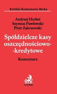 Chomikuj, ebook online Spółdzielcze kasy oszczędnościowo-kredytowe. Komentarz. Andrzej Herbet