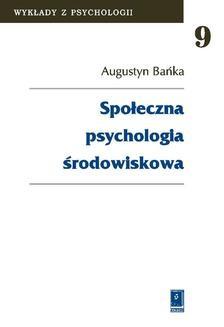 Chomikuj, ebook online Społeczna psychologia środowiskowa. Augustyn Bańka