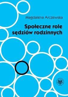 Chomikuj, ebook online Społeczne role sędziów rodzinnych. Magdalena Arczewska