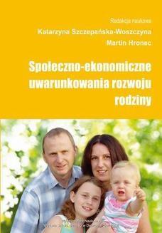 Chomikuj, pobierz ebook online Społeczno-ekonomiczne uwarunkowania rozwoju rodziny. Katarzyna Szczepańska-Woszczyna