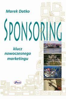 Chomikuj, ebook online Sponsoring klucz nowoczesnego biznesu. Marek Datko