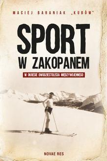 """Chomikuj, ebook online Sport w Zakopanem w okresie dwudziestolecia międzywojennego. Maciej Baraniak """"Kubów"""""""