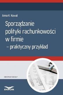 Chomikuj, ebook online Sporządzanie polityki rachunkowości w firmie – przykład praktyczny. Anna Kowal