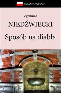 Chomikuj, pobierz ebook online Sposób na diabła. Zygmunt Niedźwiecki