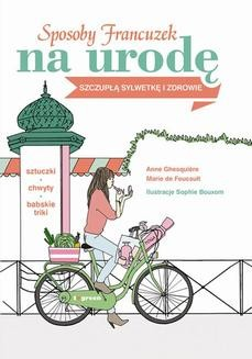 Chomikuj, ebook online Sposoby Francuzek na urodę. Anne Ghesquiere