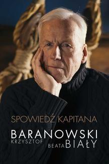 Chomikuj, pobierz ebook online Spowiedź kapitana. Krzysztof Baranowski