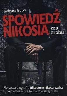 Chomikuj, ebook online Spowiedź Nikosia zza grobu. Tadeusz Batyr