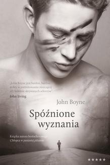 Chomikuj, ebook online Spóźnione wyznania. John Boyne