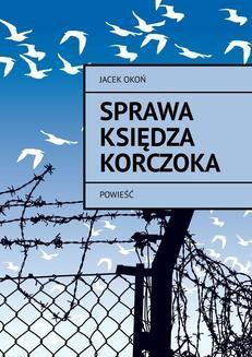 Chomikuj, ebook online Sprawa księdza Korczoka. Jacek Okoń