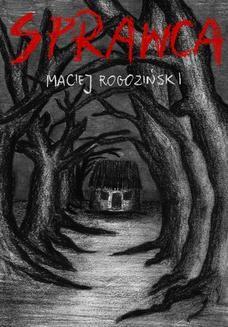 Chomikuj, ebook online Sprawca. Maciej Rogoziński