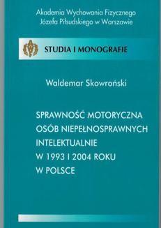 Chomikuj, ebook online Sprawność motoryczna osób niepełnosprawnych intelektualnie w 1993 i 2004 roku w Polsce. Waldemar Skowroński