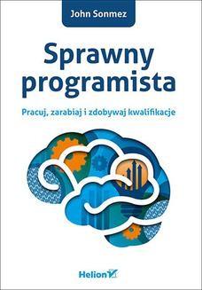 Ebook Sprawny programista. Pracuj, zarabiaj i zdobywaj kwalifikacje pdf