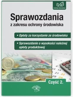 Ebook Sprawozdania z zakresu ochrony środowiska Część 2. – Opłaty za korzystanie ze środowiska – Sprawozdanie o wysokości należnej opłaty produktowej pdf