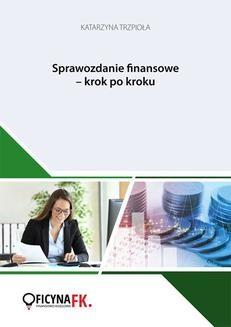 Chomikuj, ebook online Sprawozdanie finansowe krok po kroku. dr Katarzyna Trzpioła
