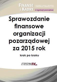 Chomikuj, pobierz ebook online Sprawozdanie finansowe organizacji pozarządowej za 2015 rok. dr Katarzyna Trzpioła