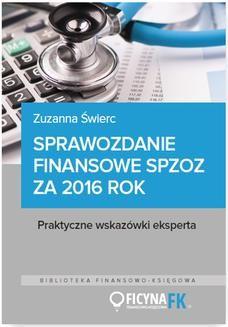 Chomikuj, pobierz ebook online Sprawozdanie finansowe samodzielnego publicznego zakładu opieki zdrowotnej za 2016 rok. Zuzanna Świerc