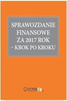 Chomikuj, ebook online Sprawozdanie finansowe za 2017 rok krok po kroku. Katarzyna Trzpioła