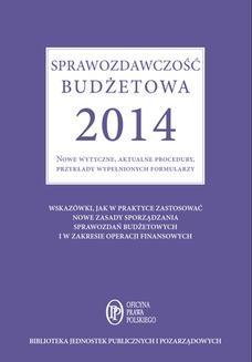 Chomikuj, ebook online Sprawozdawczość budżetowa 2014 Nowe wytyczne, aktualne procedury, przykłady wypełnionych formularzy. Barbara Jarosz