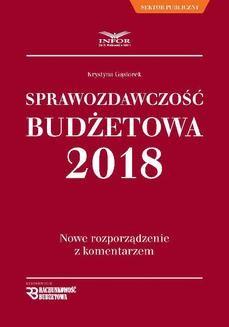 Chomikuj, pobierz ebook online Sprawozdawczość Budżetowa 2018 Nowe rozporządzenie z komentarzem. Krystyna Gąsiorek