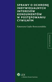 Ebook Sprawy o ochronę indywidualnych interesów konsumentów w postępowaniu cywilnym pdf