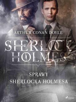 Chomikuj, ebook online Sprawy Sherlocka Holmesa. Arthur Conan Doyle