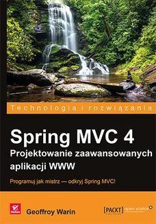 Chomikuj, ebook online Spring MVC 4. Projektowanie zaawansowanych aplikacji WWW. Geoffroy Warin