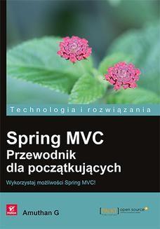 Chomikuj, ebook online Spring MVC. Przewodnik dla początkujących. Amuthan G