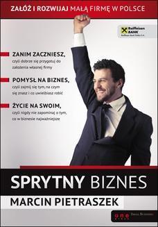 Chomikuj, ebook online Sprytny biznes. Załóż i rozwijaj małą firmę w Polsce. Marcin Pietraszek