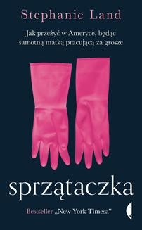 Chomikuj, ebook online Sprzątaczka. Stephanie Land