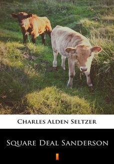 Chomikuj, ebook online Square Deal Sanderson. Charles Alden Seltzer
