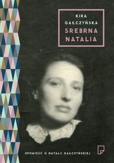 Chomikuj, ebook online Srebrna Natalia. Kira Gałczyńska
