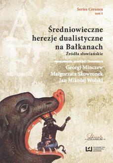 Chomikuj, ebook online Średniowieczne herezje dualistyczne na Bałkanach. Źródła słowiańskie. Georgi Minczew