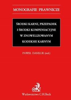 Chomikuj, ebook online Środki karne przepadek i środki kompensacyjne w znowelizowanym Kodeksie karnym. Paweł Daniluk