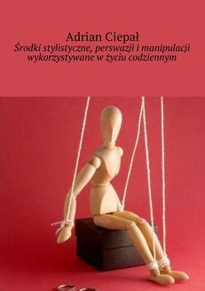Ebook Środki stylistyczne, perswazji i manipulacji wykorzystywane w życiu codziennym pdf