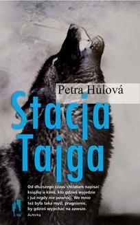 Chomikuj, ebook online Stacja Tajga. Petra Hůlová